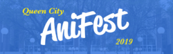 Queen City AniFest 2019