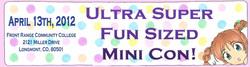Ultra Super Fun Sized Mini Con