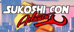 Sukoshi Con: Atlanta