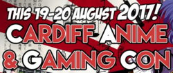 Cardiff Anime & Gaming Con 2017