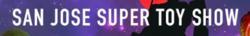 San Jose Super Toy & Comic Book Show