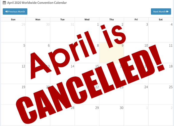 April 2020 Is the First Conventionless Month in Over 40 Years