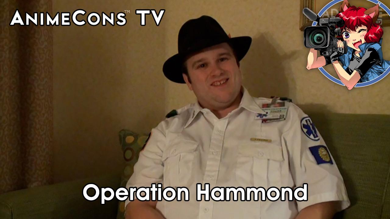 AnimeCons TV - Operation Hammond