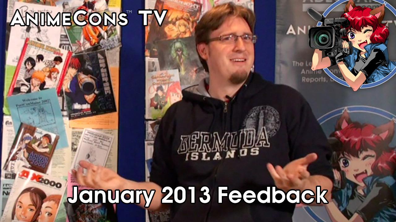 AnimeCons TV - January 2013 Feedback