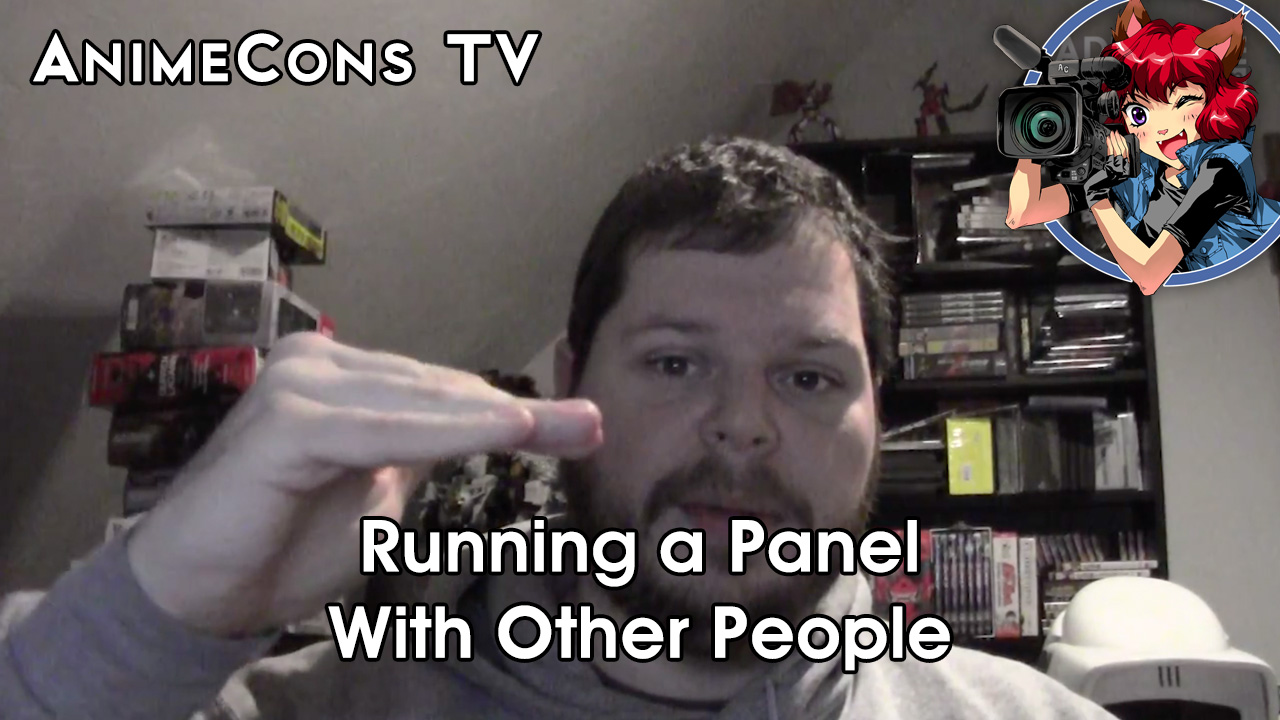 AnimeCons TV - Running a Panel With Other People
