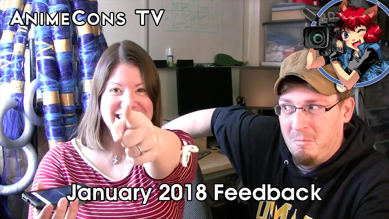 AnimeCons TV - January 2018 Feedback