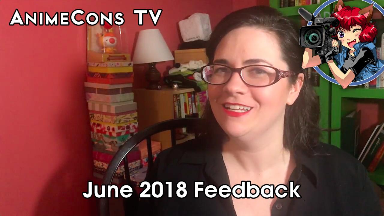 AnimeCons TV - June 2018 Feedback