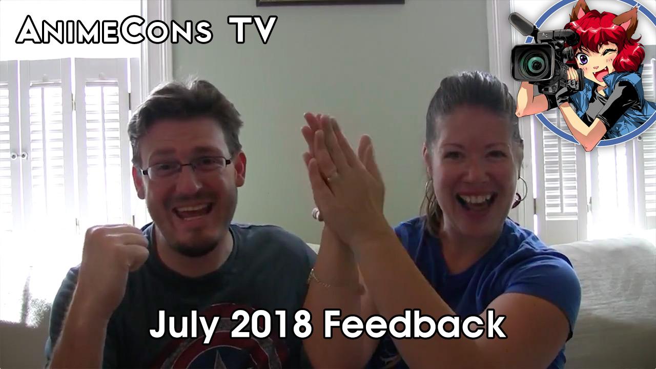 AnimeCons TV - July 2018 Feedback