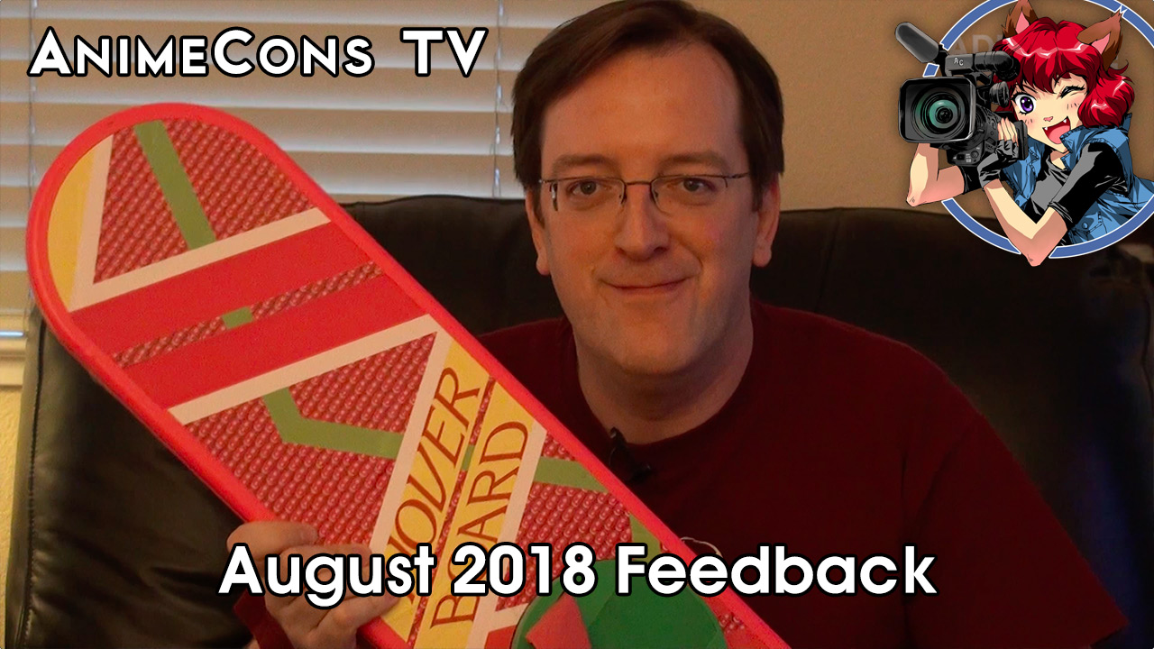 AnimeCons TV - August 2018 Feedback