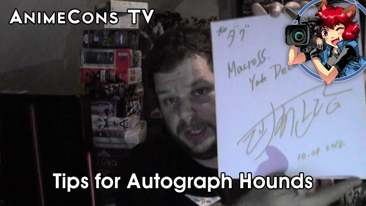 AnimeCons TV - Tips for Autograph Hounds