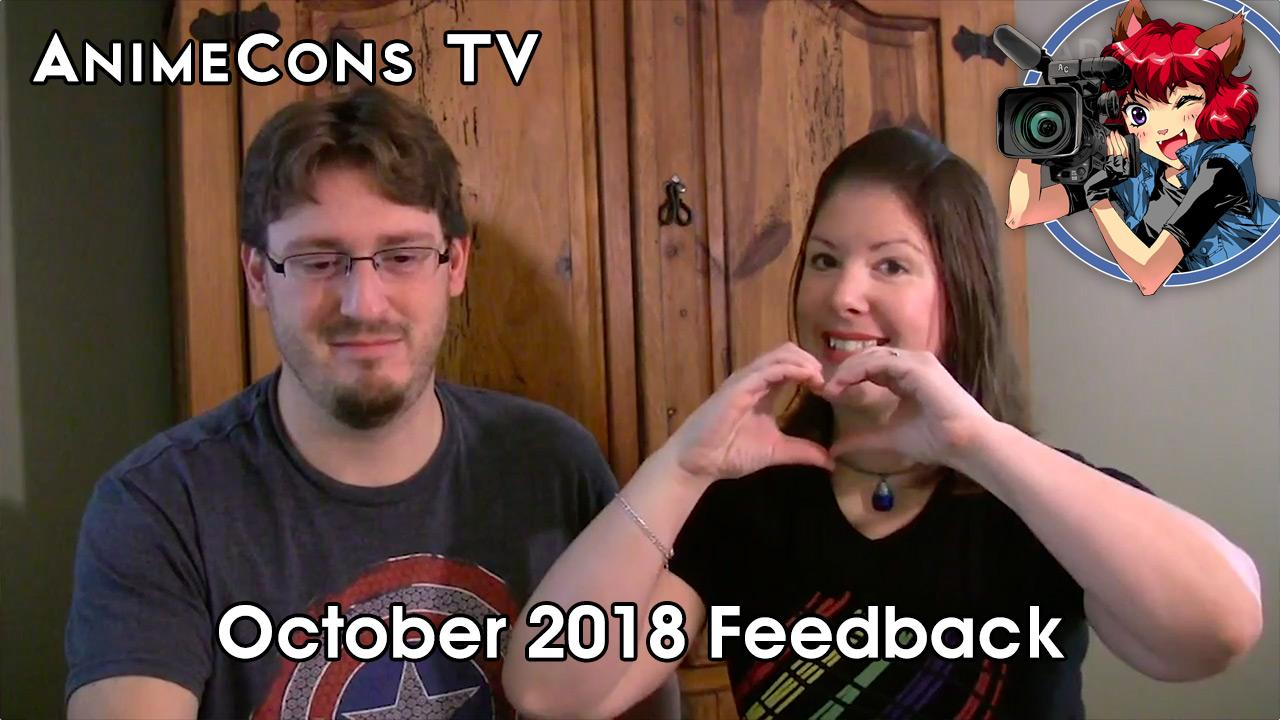AnimeCons TV - October 2018 Feedback