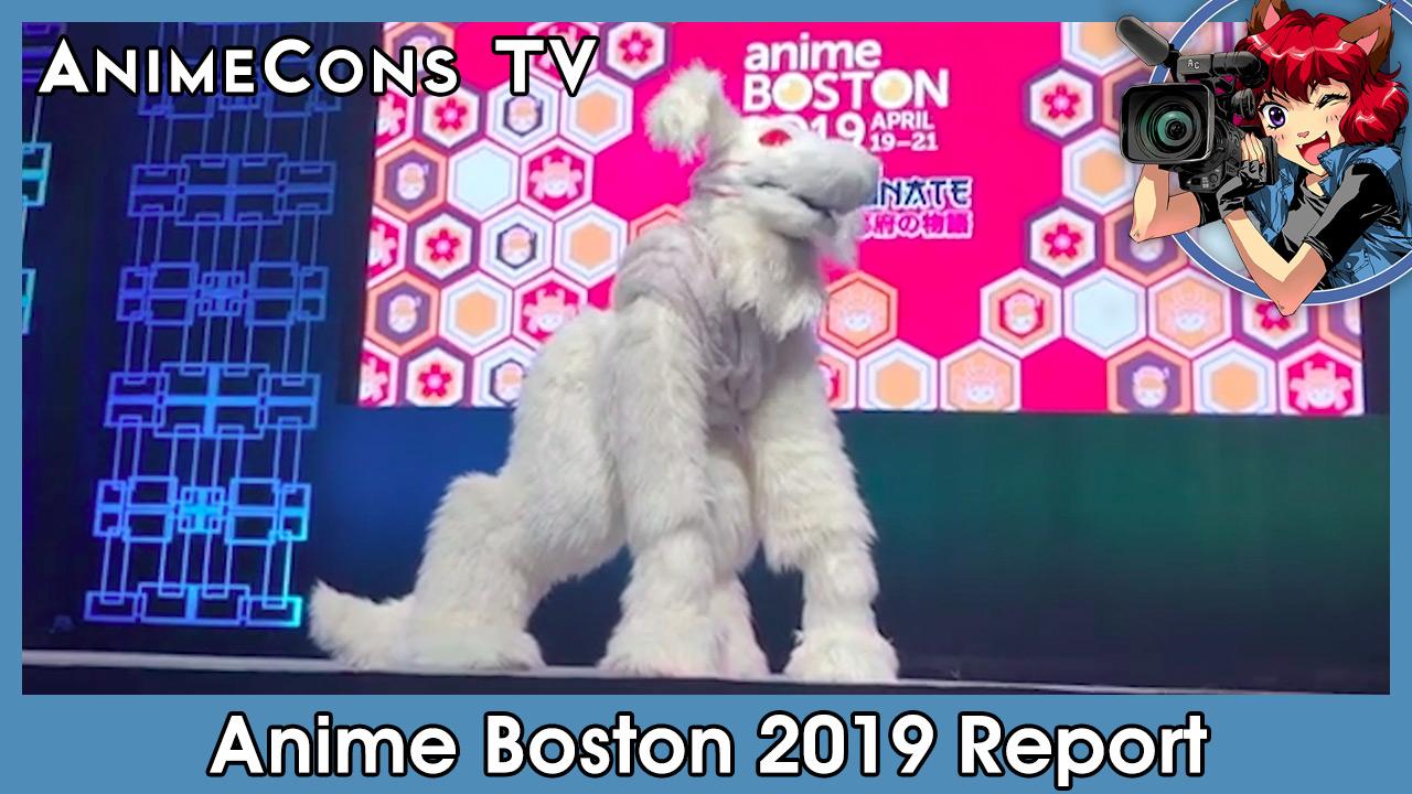 AnimeCons TV - Anime Boston 2019 Report