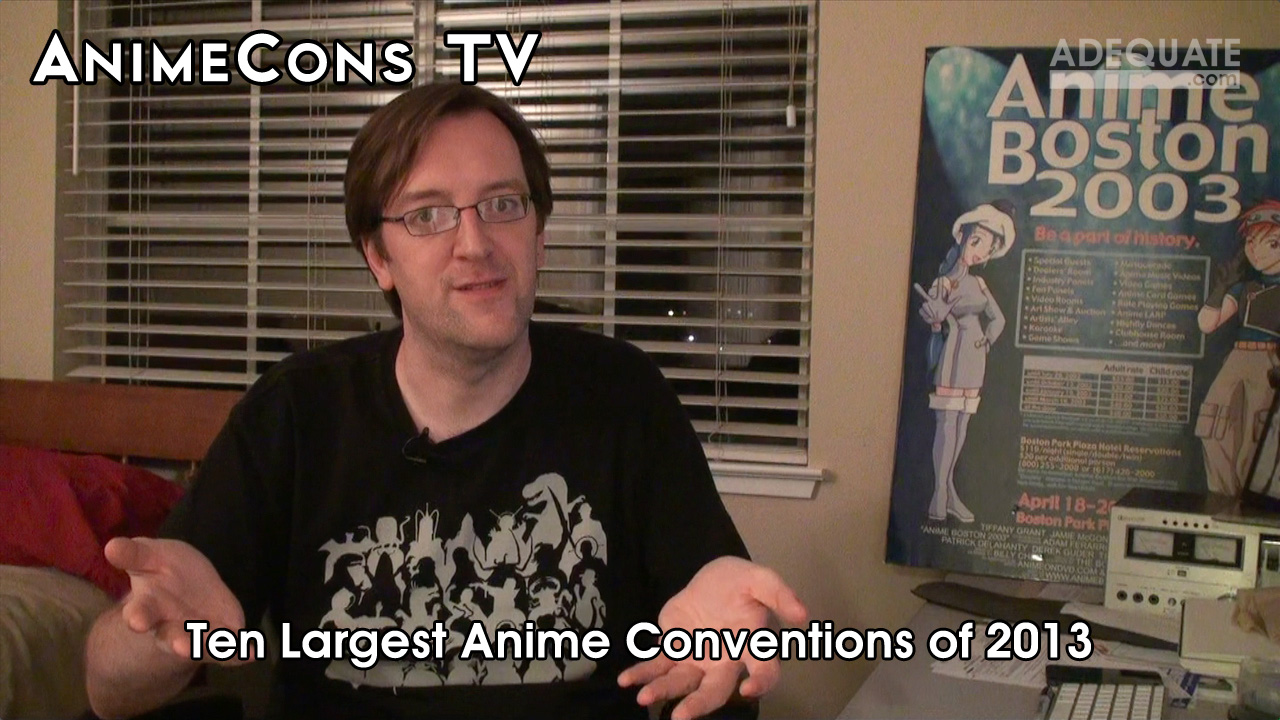AnimeCons TV - Ten Largest Anime Conventions of 2013
