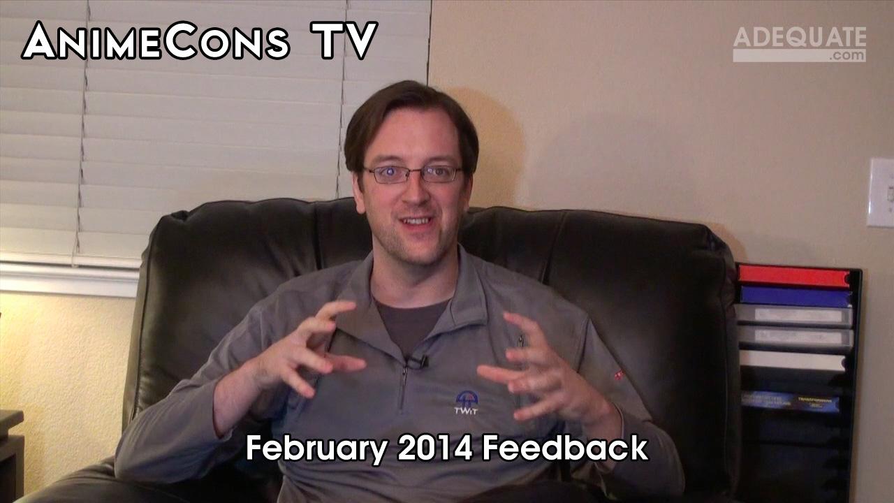 AnimeCons TV - February 2014 Feedback