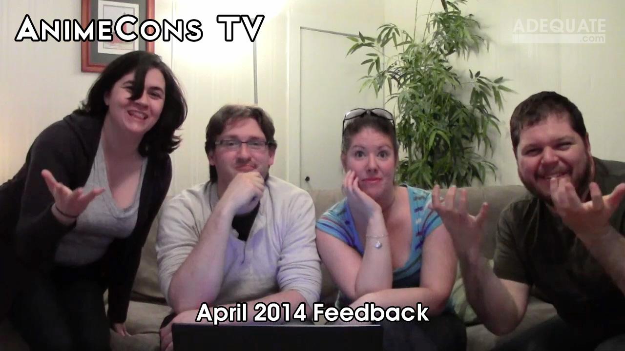 AnimeCons TV - April 2014 Feedback