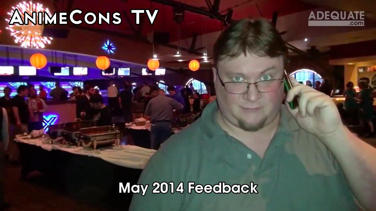 AnimeCons TV - May 2014 Feedback