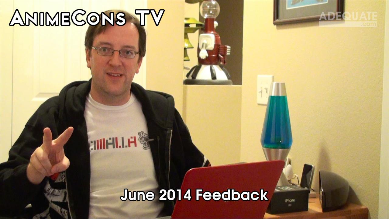 AnimeCons TV - June 2014 Feedback