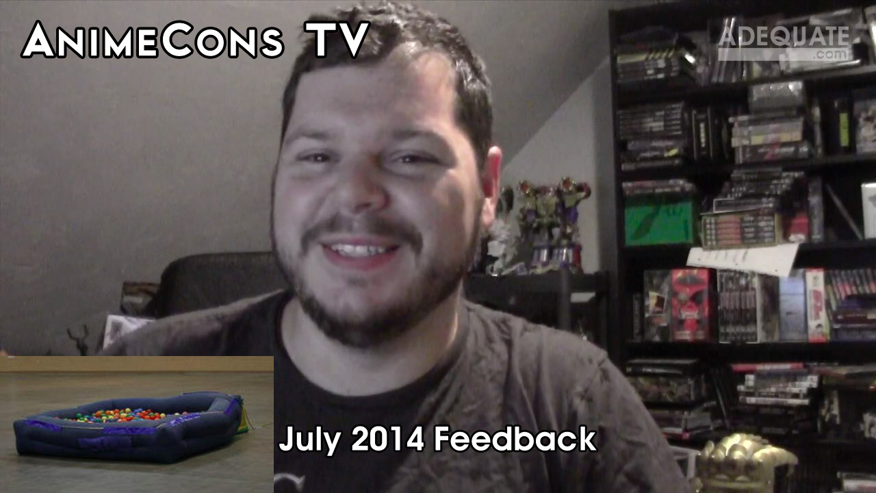 AnimeCons TV - July 2014 Feedback