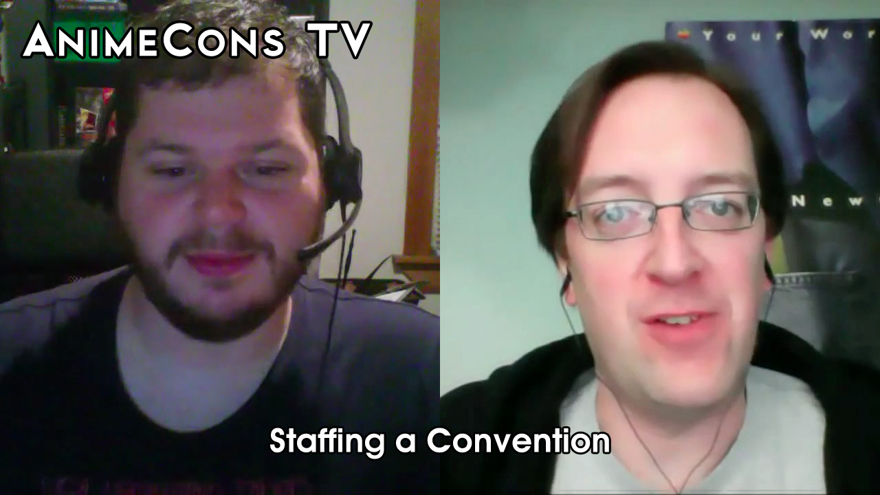 AnimeCons TV - Staffing a Convention
