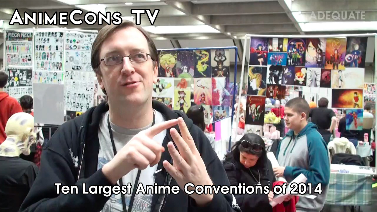 AnimeCons TV - Ten Largest Anime Conventions of 2014
