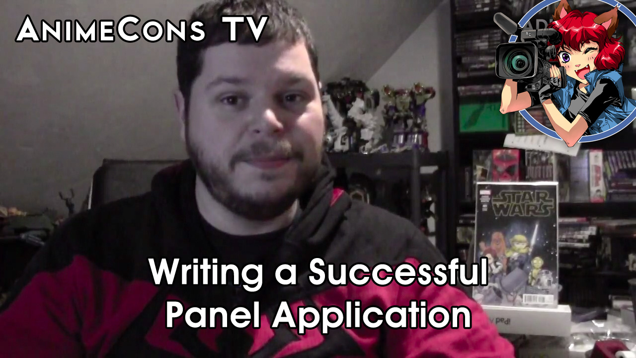 AnimeCons TV - Writing a Successful Panel Application