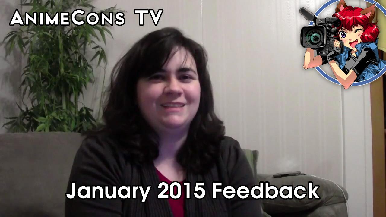 AnimeCons TV - January 2015 Feedback