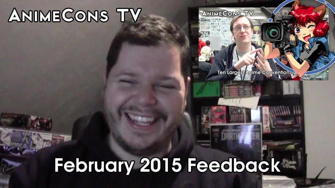 AnimeCons TV - February 2015 Feedback