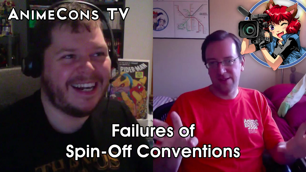 AnimeCons TV - Failures of Spin-Off Conventions