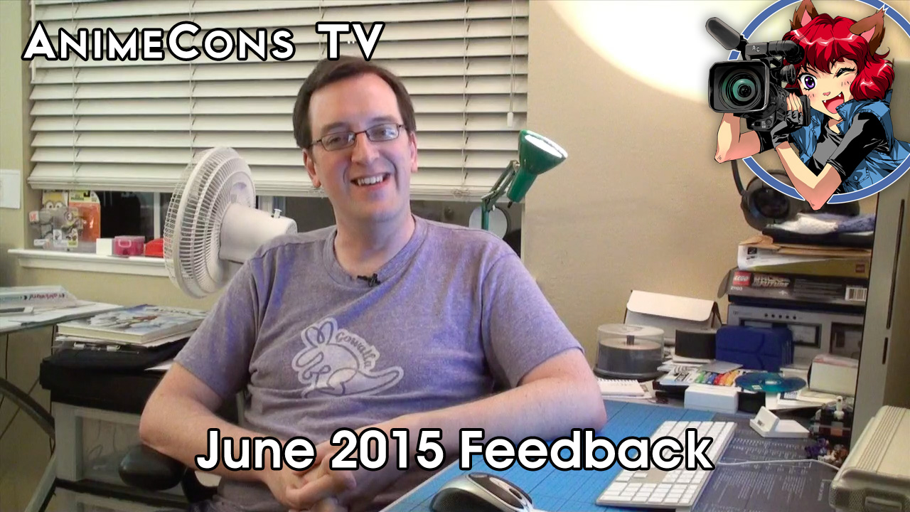 AnimeCons TV - June 2015 Feedback