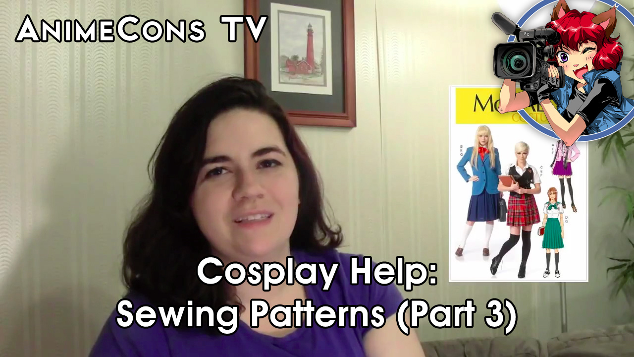 AnimeCons TV - Cosplay Help: Sewing Patterns (Part 3)