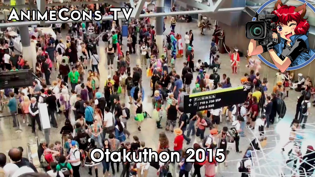 AnimeCons TV - Otakuthon 2015 Report