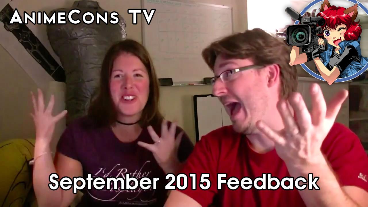 AnimeCons TV - September 2015 Feedback