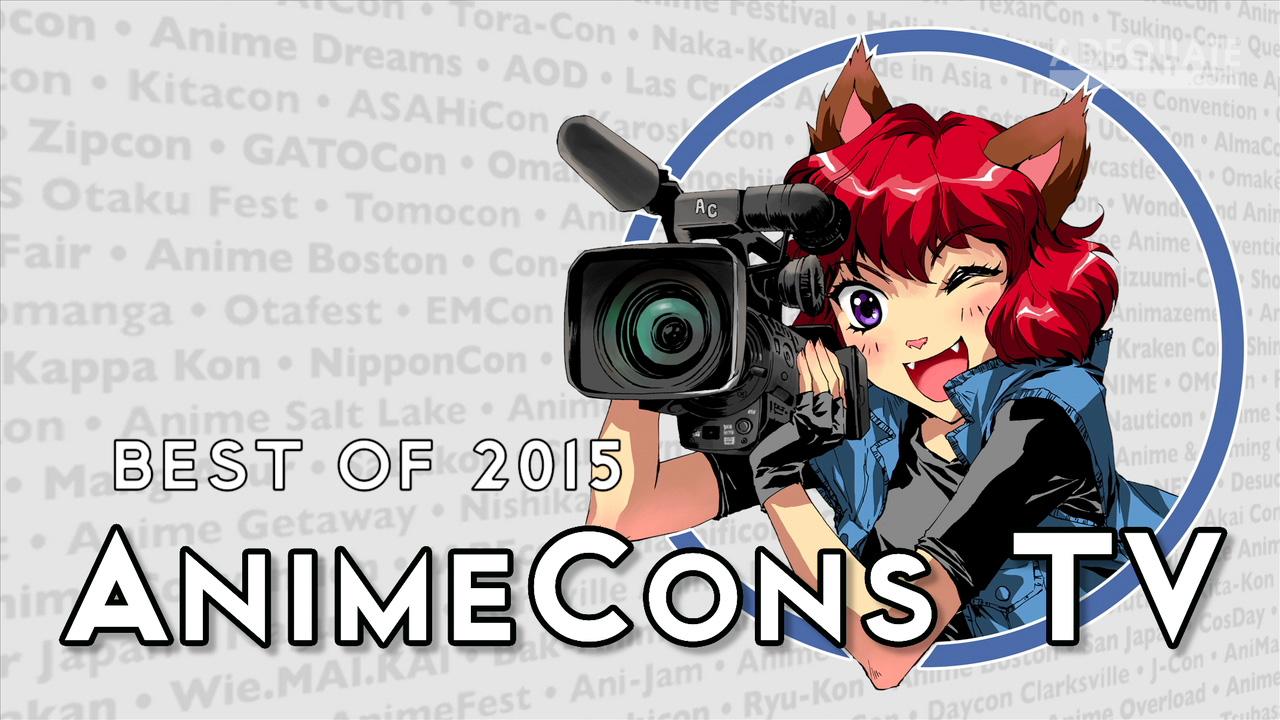 AnimeCons TV - Best of 2015