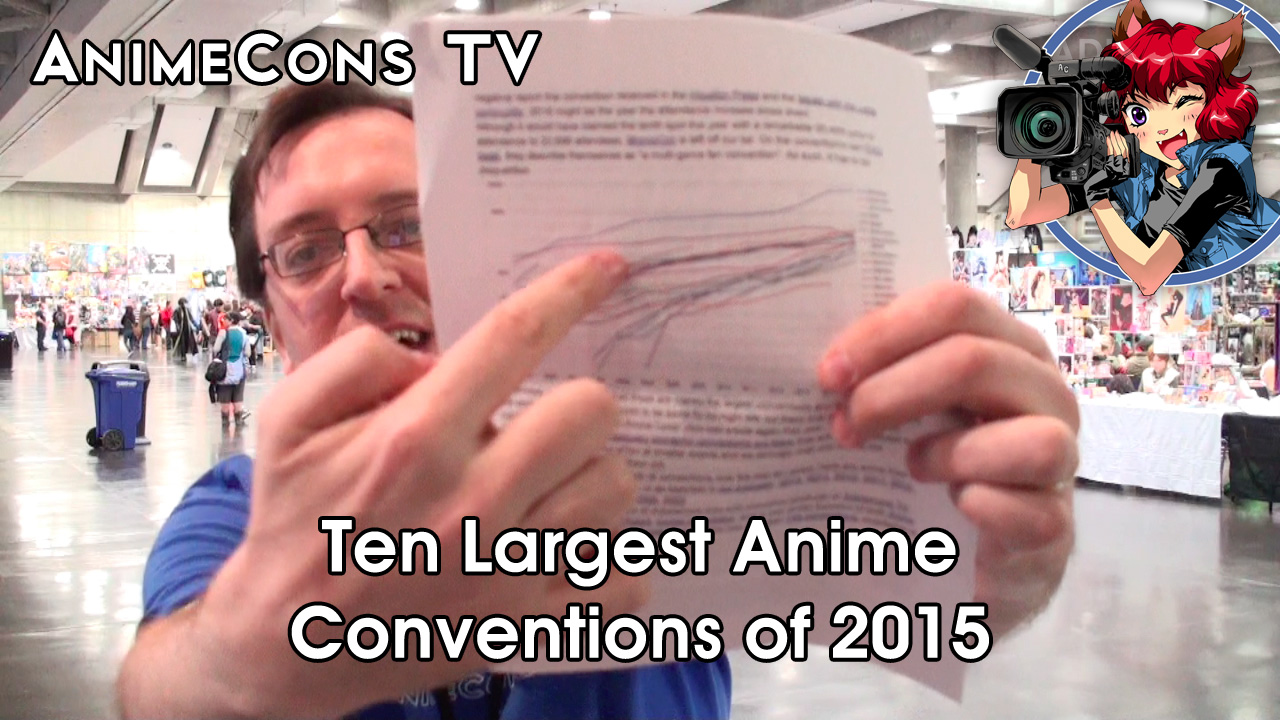 AnimeCons TV - Ten Largest Anime Conventions of 2015