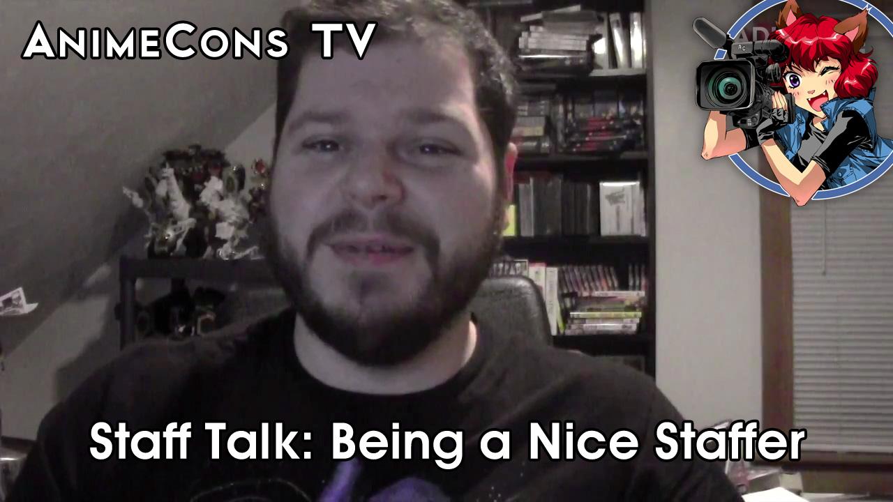 AnimeCons TV - Staff Talk: Being a Nice Staffer