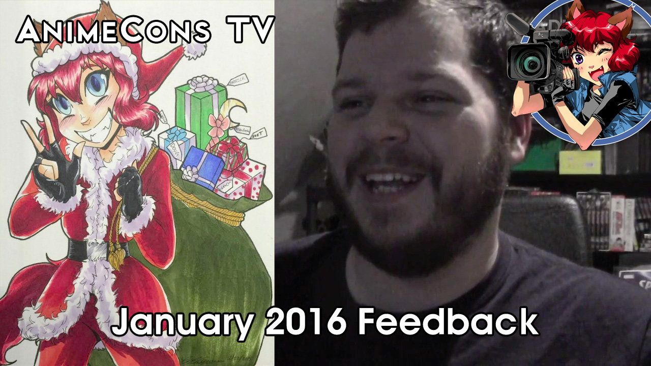 AnimeCons TV - January 2016 Feedback