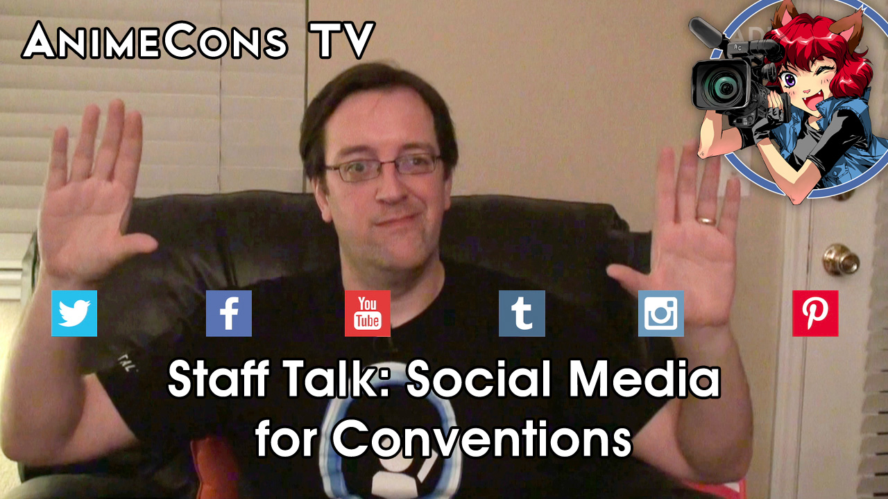 AnimeCons TV - Staff Talk: Social Media for Conventions