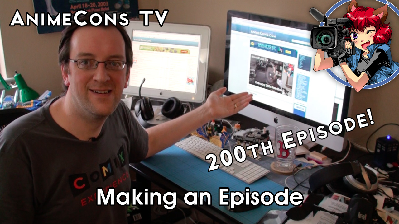 AnimeCons TV - Making an Episode