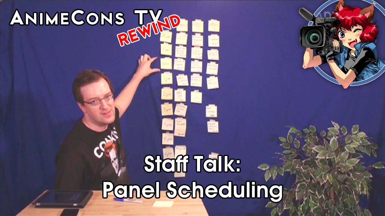 AnimeCons TV - Staff Talk: Panel Scheduling