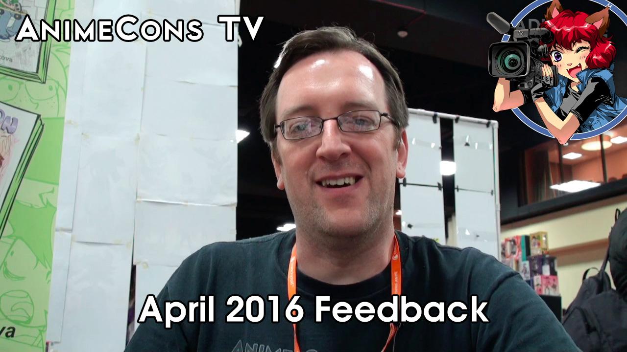 AnimeCons TV - April 2016 Feedback