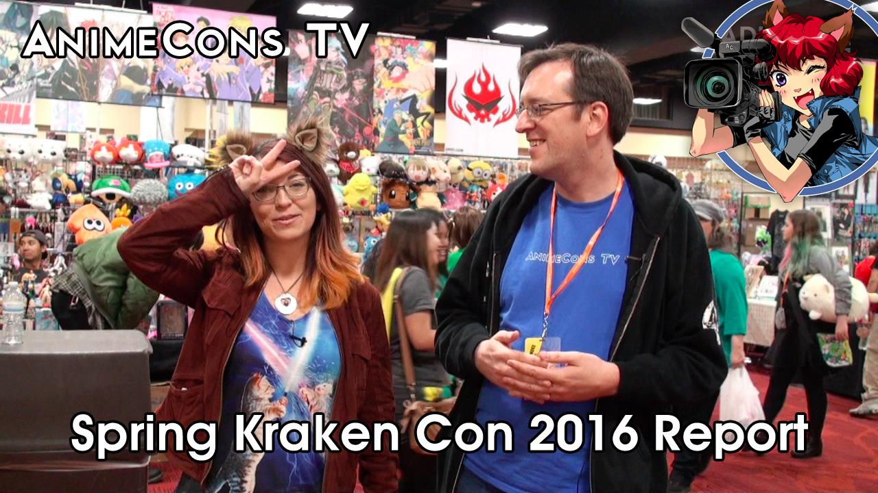 AnimeCons TV - Spring Kraken Con 2016 Report