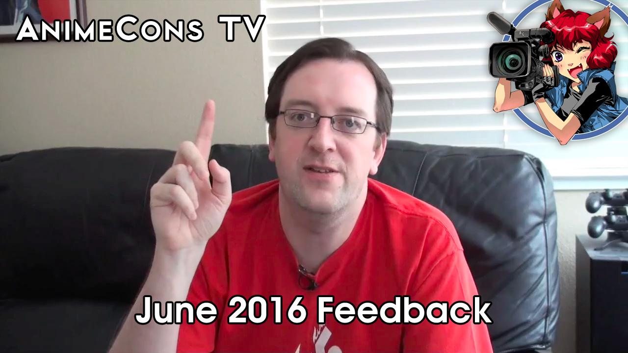 AnimeCons TV - June 2016 Feedback