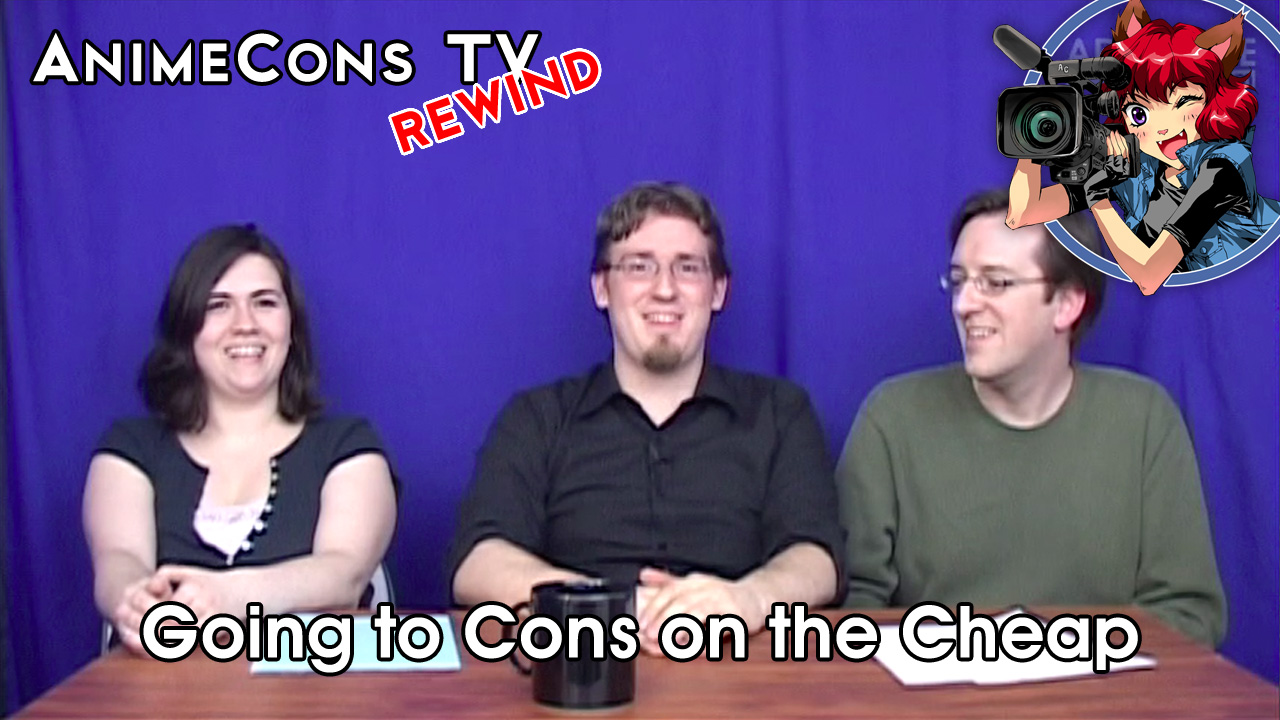 AnimeCons TV - Going to Cons on the Cheap