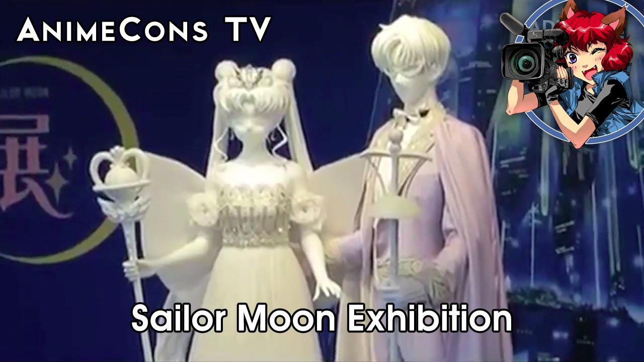 AnimeCons TV - Sailor Moon Exhibition