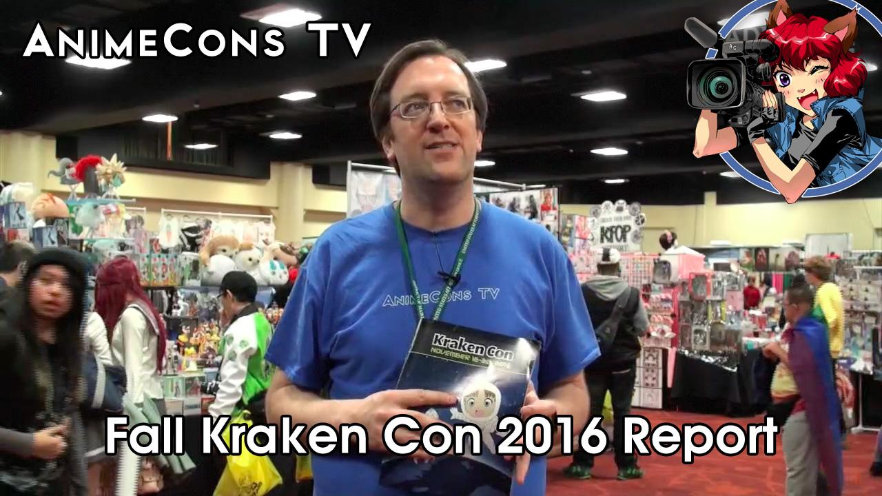 AnimeCons TV - Fall Kraken Con 2016 Report