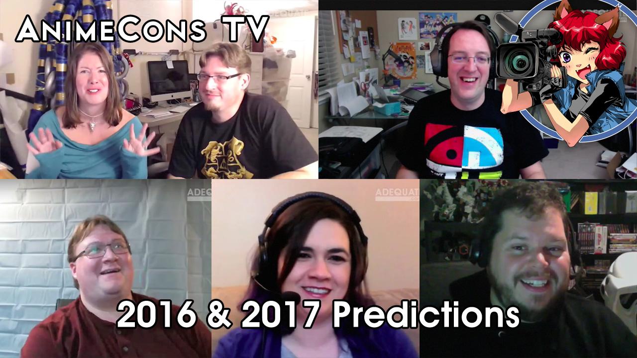 AnimeCons TV - 2016 & 2017 Predictions