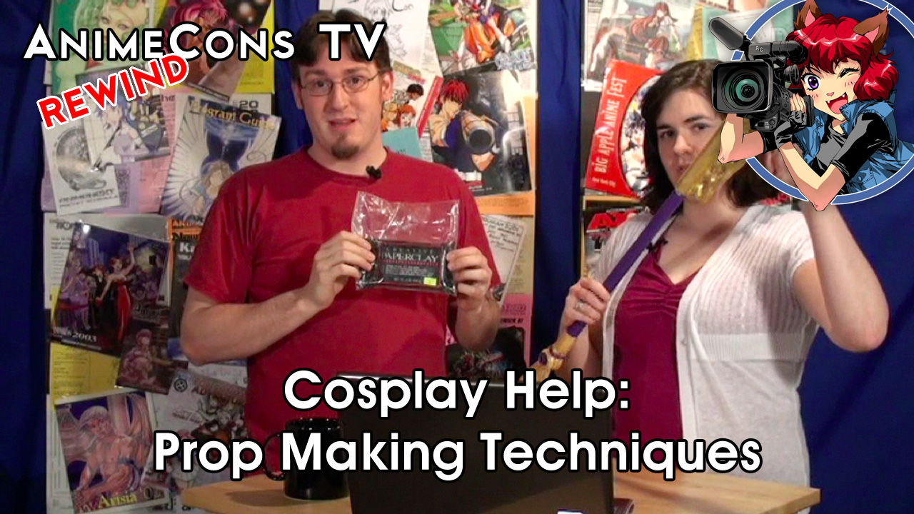 AnimeCons TV - Cosplay Help: Prop Making Techniques