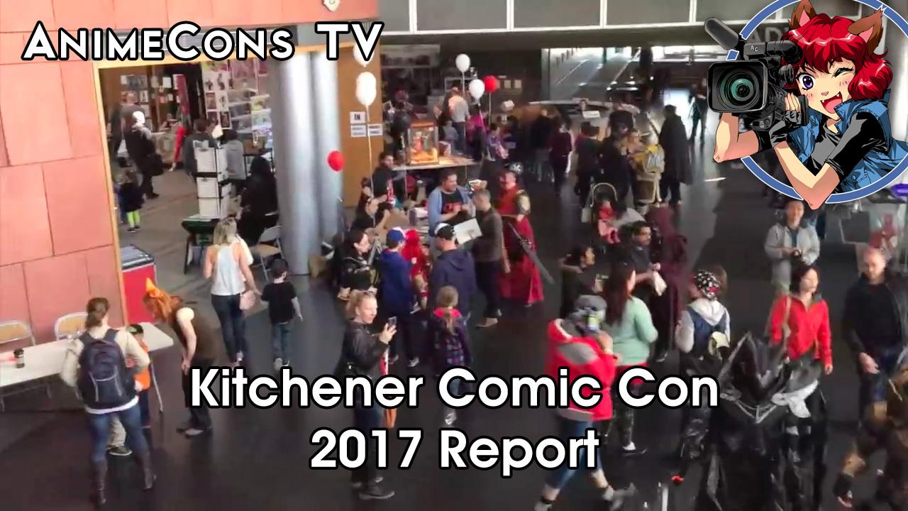 AnimeCons TV - Kitchener Comic Con 2017 Report
