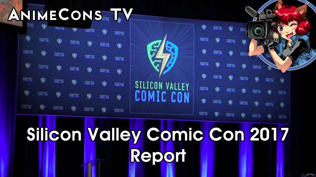 AnimeCons TV - Silicon Valley Comic Con 2017 Report