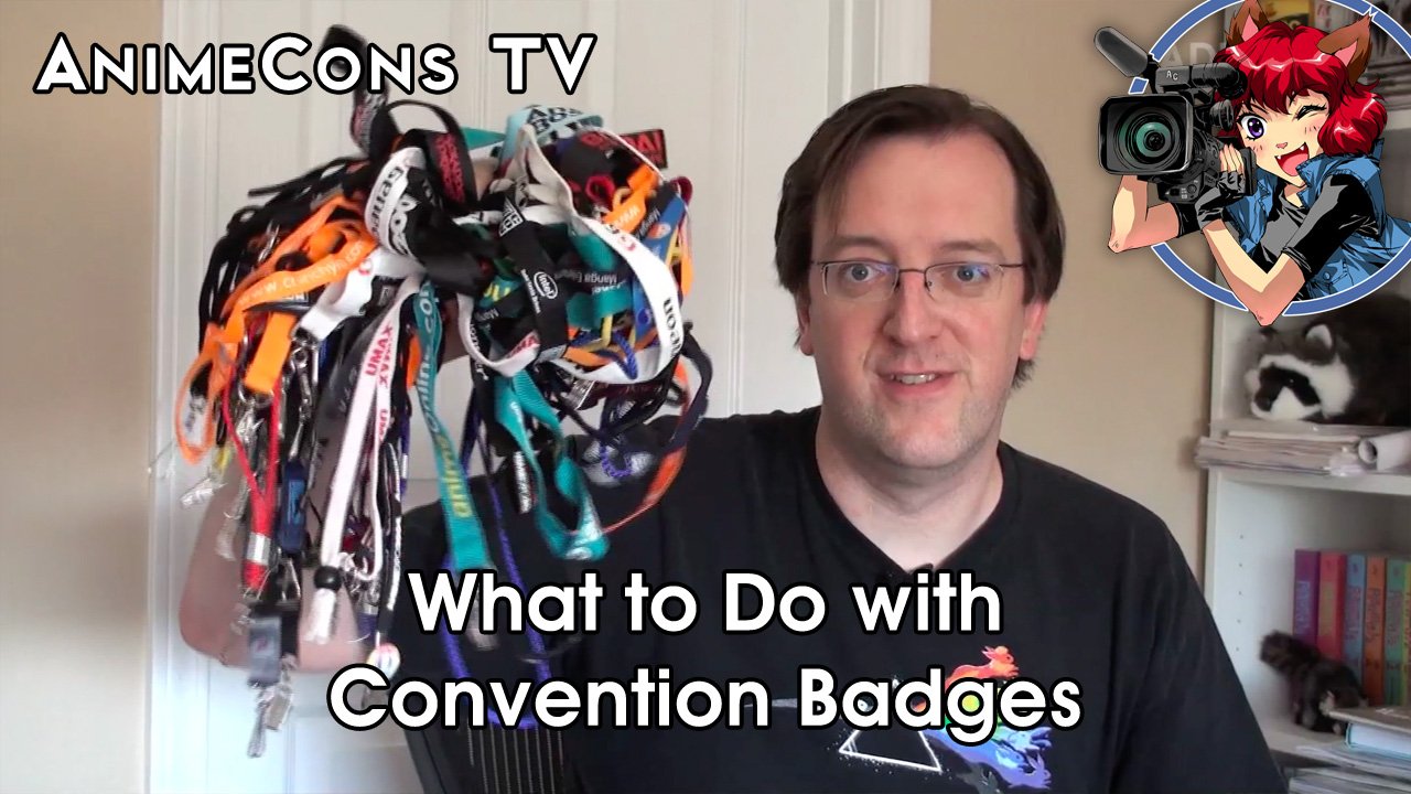 AnimeCons TV - What to Do with Convention Badges